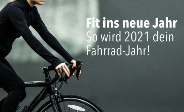 Neujahresvorsätze? Rauf aufs Rad – Fit für 2021!
